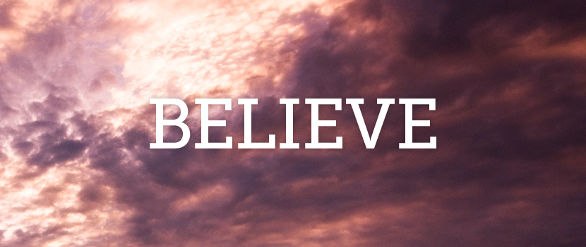 Amazing Believe Pictures & Backgrounds