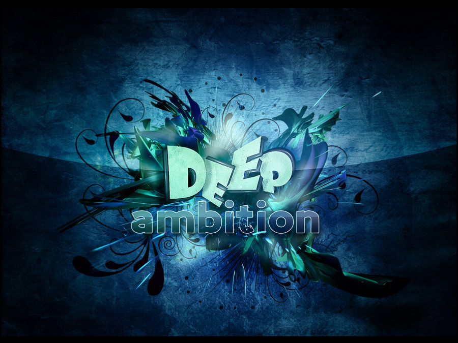 Nice Images Collection: Deep Ambition Desktop Wallpapers