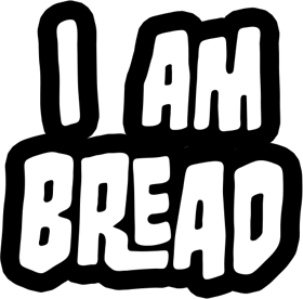 Amazing I Am Bread Pictures & Backgrounds