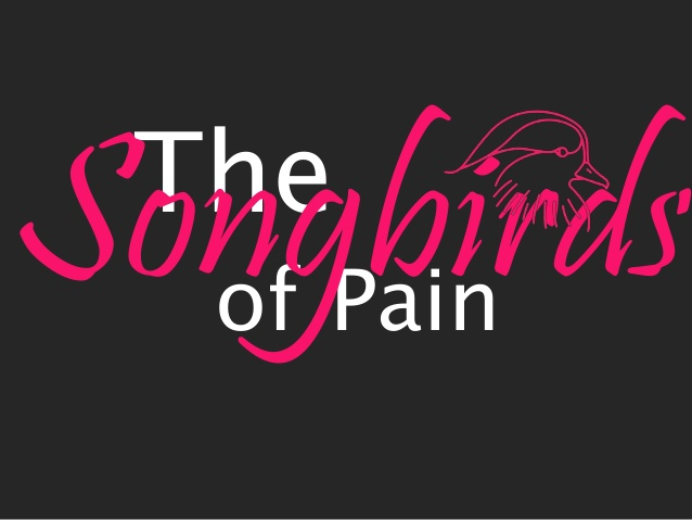 Images of Songbirds Of Pain | 638x479